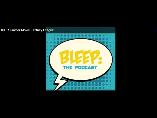 Bleep Podcast 003: Here's a first look at the 2017 summer movie fantasy league
