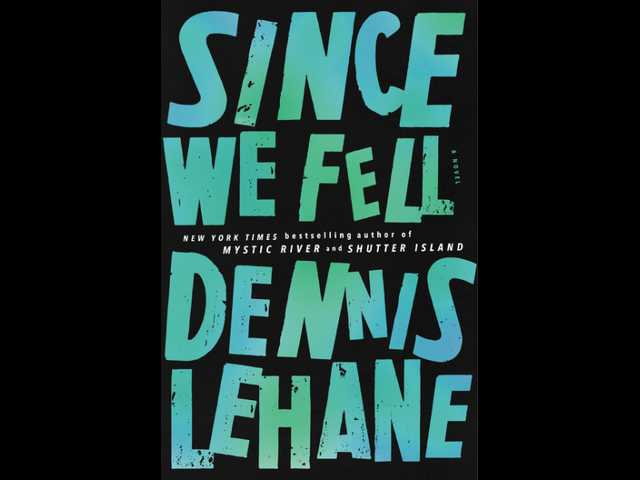 Book review: Dennis Lehane's 'Since We Fell' feels like a movie script