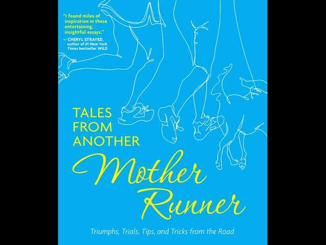 Book review: 'Tales from Another Mother Runner' shares stories of mothers who run