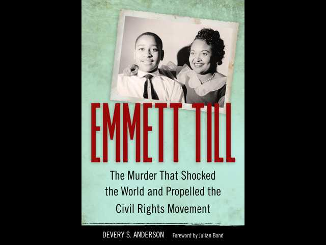 Book review: 'Emmett Till' shares story of 60-year-old case that helped galvanize the civil rights m