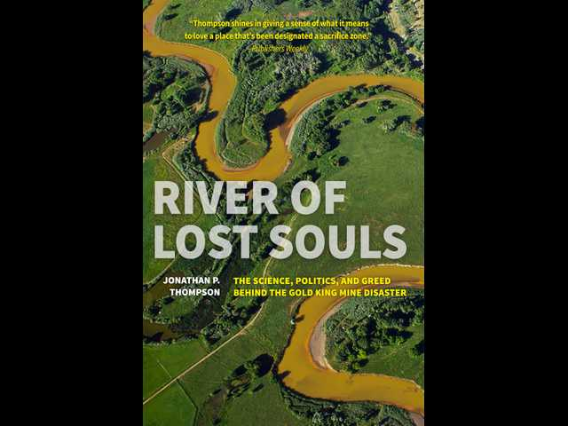 Book review: Author digs into mining's complicated past and present in 'River of Lost Souls'