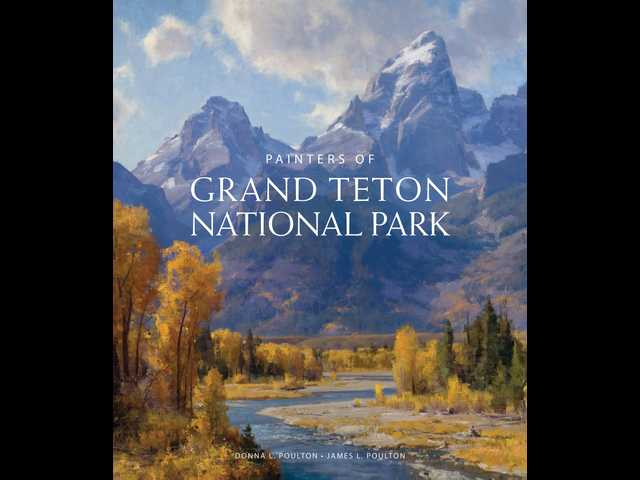 Book review: 'Painters of Grand Teton National Park' highlights 370 original paintings