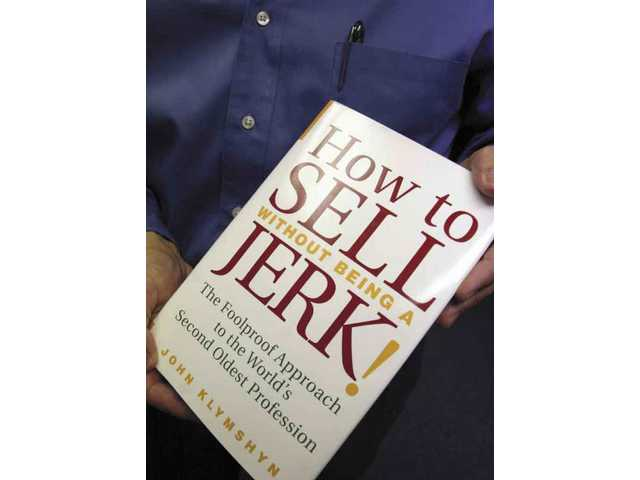 "Valencia resident John Klymshyn drew from his 23 years of experience as a professional seller to write his third book, ""How to Sell Without Being a Jerk! The Foolproof Approach to the World's Second Oldest Profession."""
