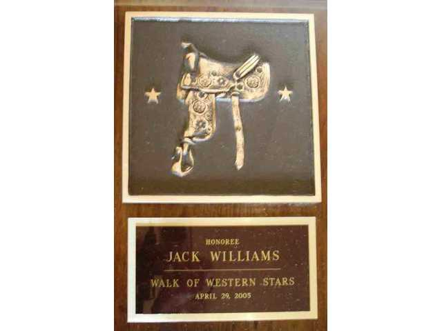 Jack Williams was presented this plaque in 2005, when he was inducted into the Walk of Western Stars in Old Town Newhall.