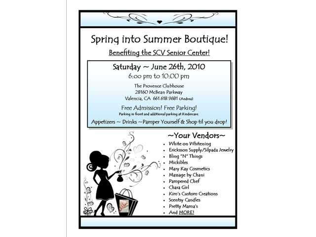 "Santa Clarita Valley Senior Center will host ""Spring into Summer Boutique"" on Saturday, June 26, from 6 p.m. to 10 p.m. at The Provence Clubhouse."