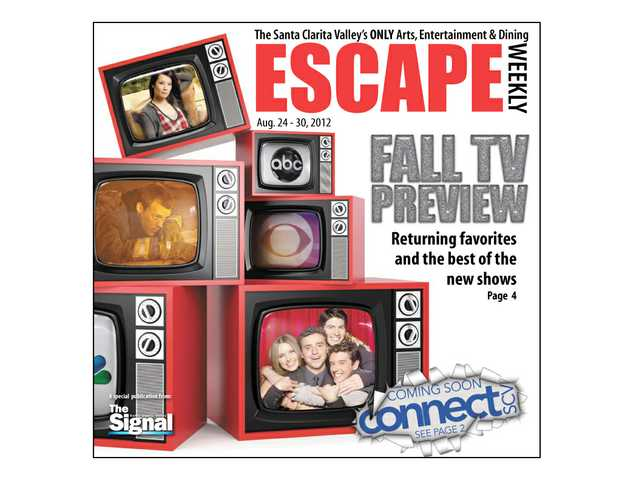 "The fall television season is already underway. AND ... This is the last issue of Escape. Next week Connect SCV takes over The Signal's arts, dining and entertainment coverage. (See separate story ""Next week we become Connect SCV"")"
