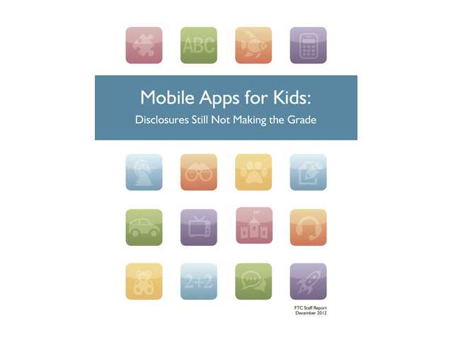 "The cover of the FTC's ""Mobile Apps for Kids: Disclosures Still Not Making the Grade"" guide."