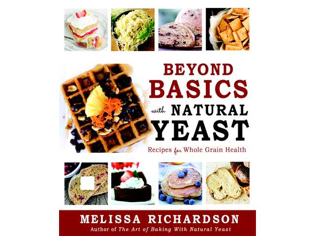 Cookbook review: 'Beyond the Basics' offers tips, recipes for using natural yeast baking
