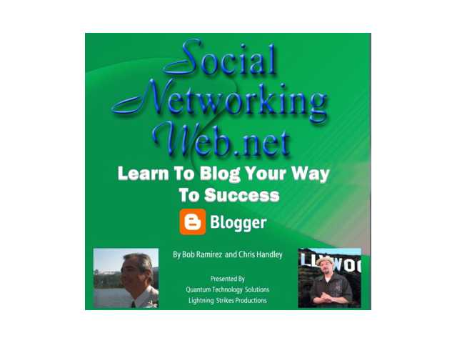"""Learn to Blog Your Way to Success"" is the third social networking training audio CD produced by Bob Ramirez and Chris Handley; all three CDs are available at www.SocialNetworkingWeb.net."