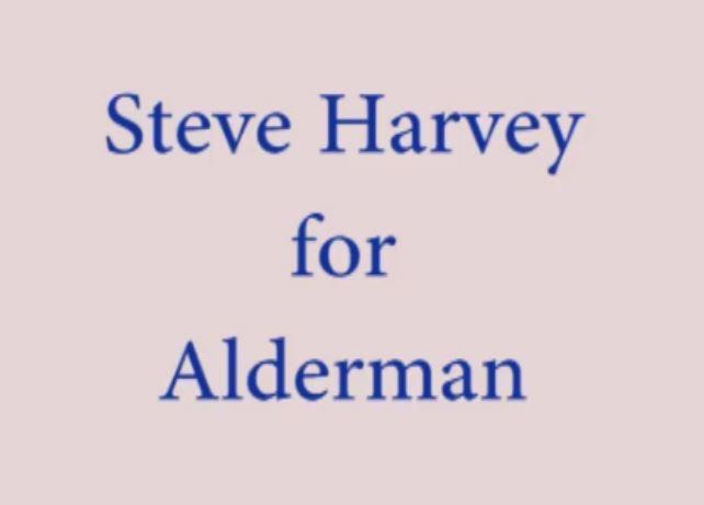 Steve Harvey for Alderman