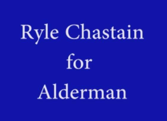 Ryle Chastain for Alderman