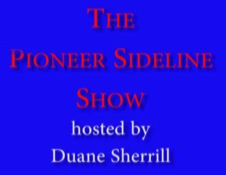 Pioneer Sideline Show